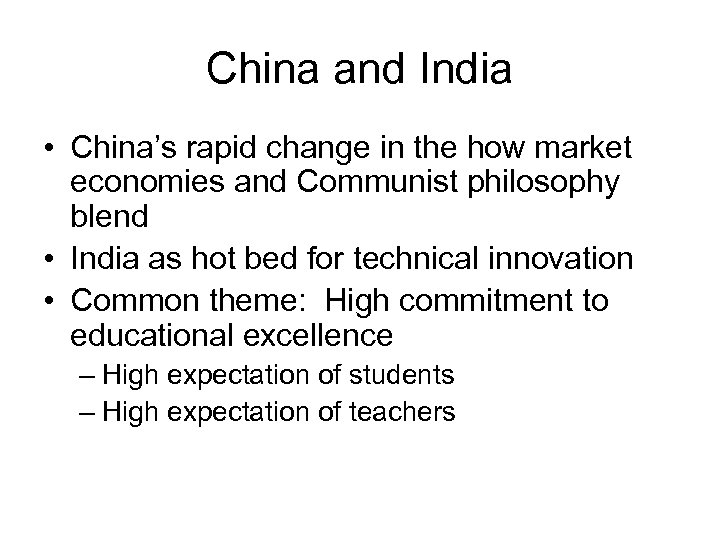 China and India • China's rapid change in the how market economies and Communist