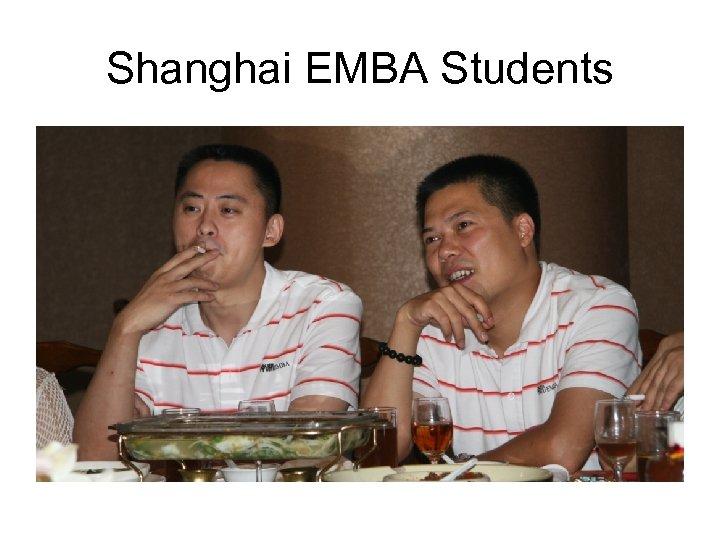 Shanghai EMBA Students