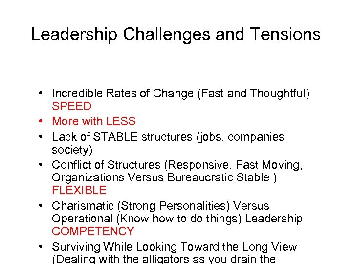 Leadership Challenges and Tensions • Incredible Rates of Change (Fast and Thoughtful) SPEED •