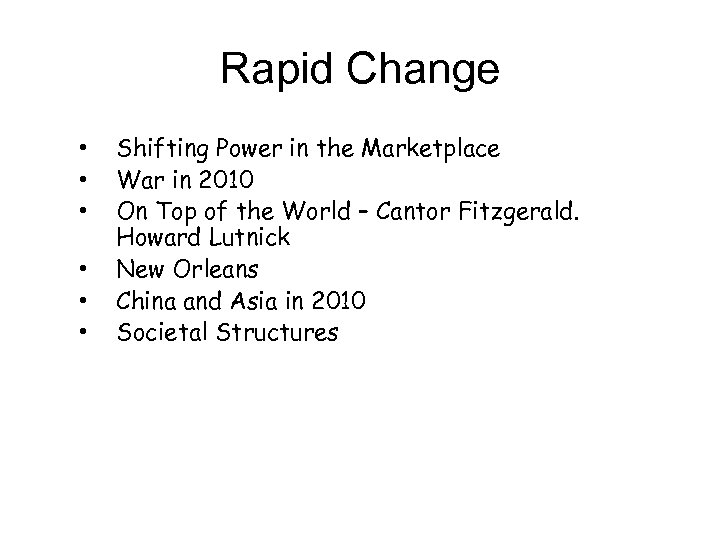 Rapid Change • • • Shifting Power in the Marketplace War in 2010 On