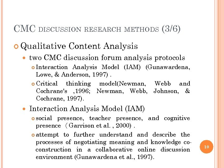 CMC DISCUSSION RESEARCH METHODS (3/6) Qualitative Content Analysis two CMC discussion forum analysis protocols