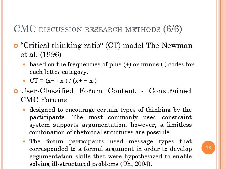 "CMC DISCUSSION RESEARCH METHODS (6/6) ""Critical thinking ratio"