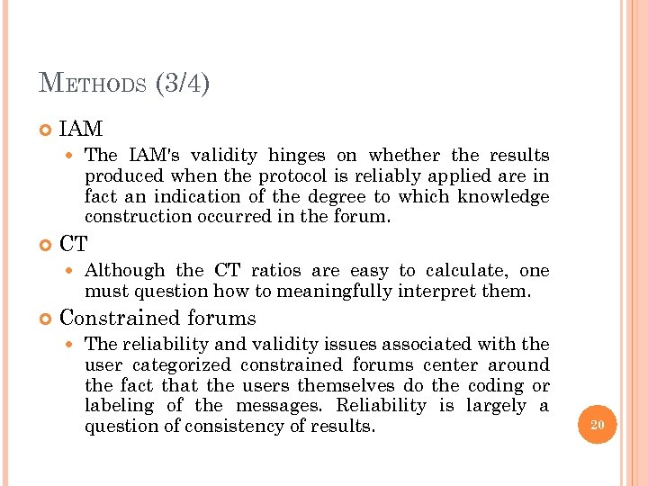 METHODS (3/4) IAM CT The IAM's validity hinges on whether the results produced when