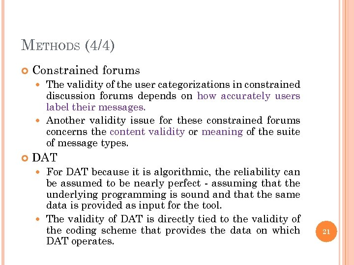 METHODS (4/4) Constrained forums The validity of the user categorizations in constrained discussion forums