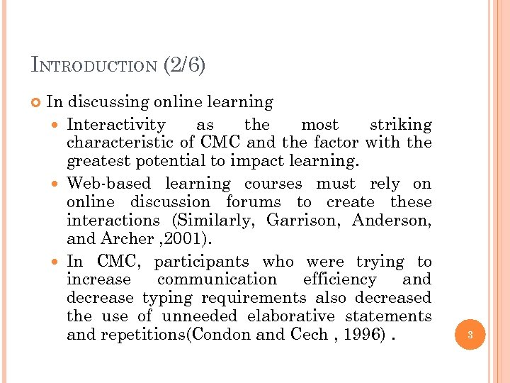 INTRODUCTION (2/6) In discussing online learning Interactivity as the most striking characteristic of CMC