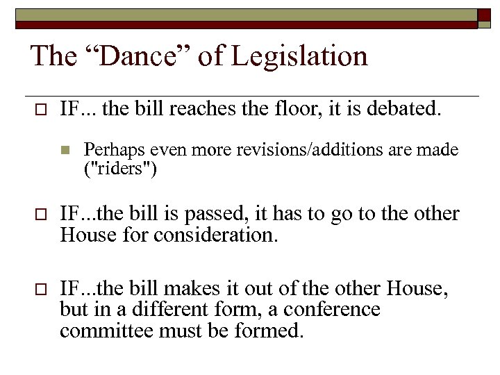 """The """"Dance"""" of Legislation o IF. . . the bill reaches the floor, it"""