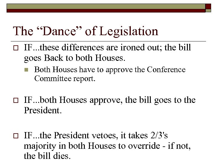 """The """"Dance"""" of Legislation o IF. . . these differences are ironed out; the"""