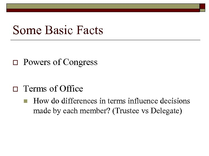 Some Basic Facts o Powers of Congress o Terms of Office n How do
