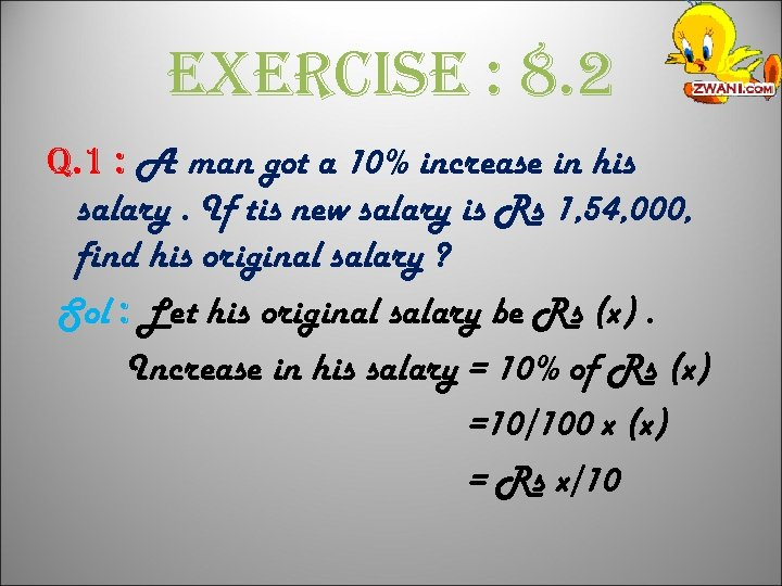 exercise : 8. 2 q. 1 : A man got a 10% increase in