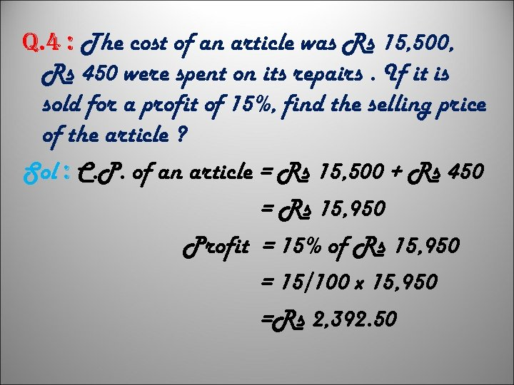 q. 4 : The cost of an article was Rs 15, 500, Rs 450