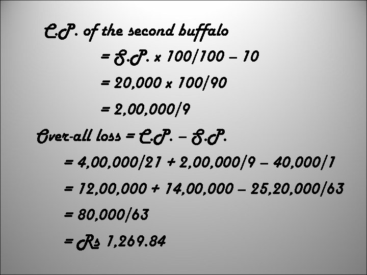 C. P. of the second buffalo = S. P. x 100/100 – 10 =