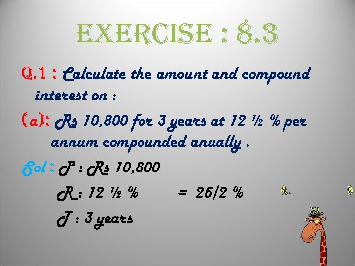 exercise : 8. 3 q. 1 : Calculate the amount and compound interest on