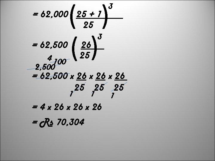 ( ) () = 62, 000 25 + 1 25 = 62, 500 4