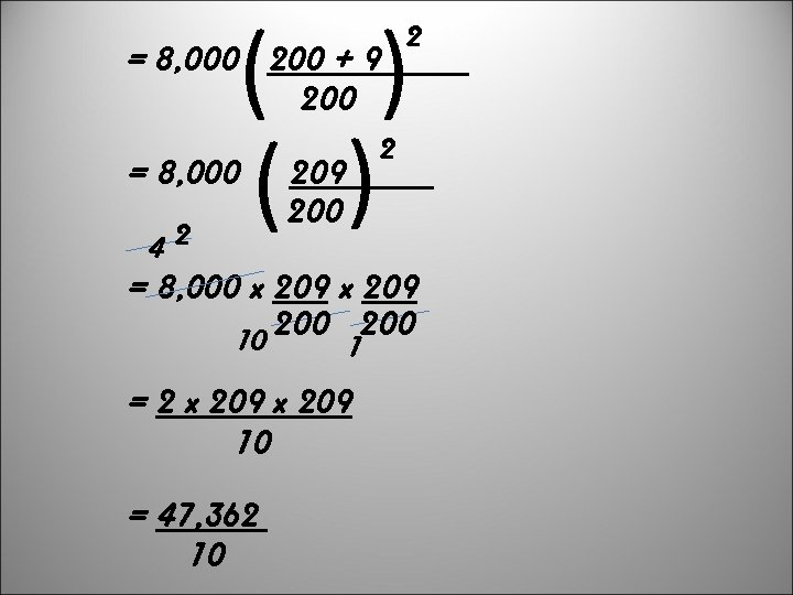 ( ) = 8, 000 200 + 9 200 = 8, 000 42 2