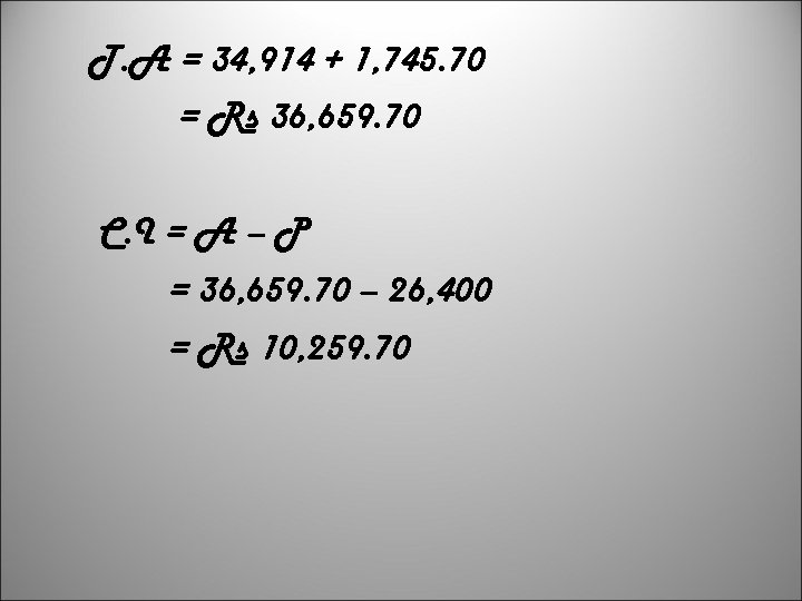 T. A = 34, 914 + 1, 745. 70 = Rs 36, 659. 70