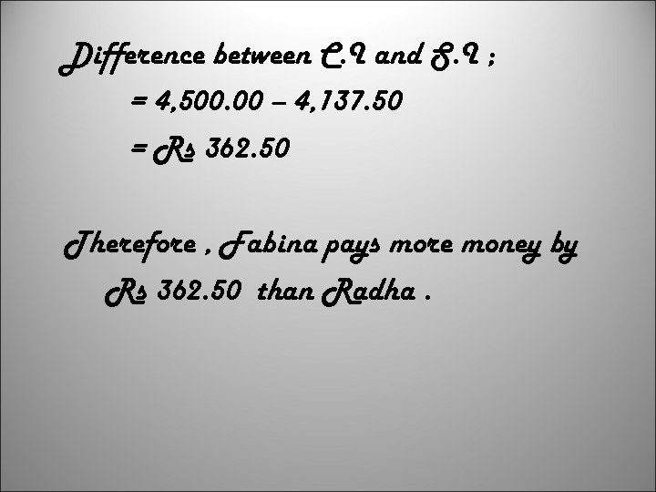 Difference between C. I and S. I ; = 4, 500. 00 – 4,
