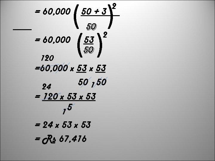 = 60, 000 120 ( ) () 50 + 3 50 2 53 50