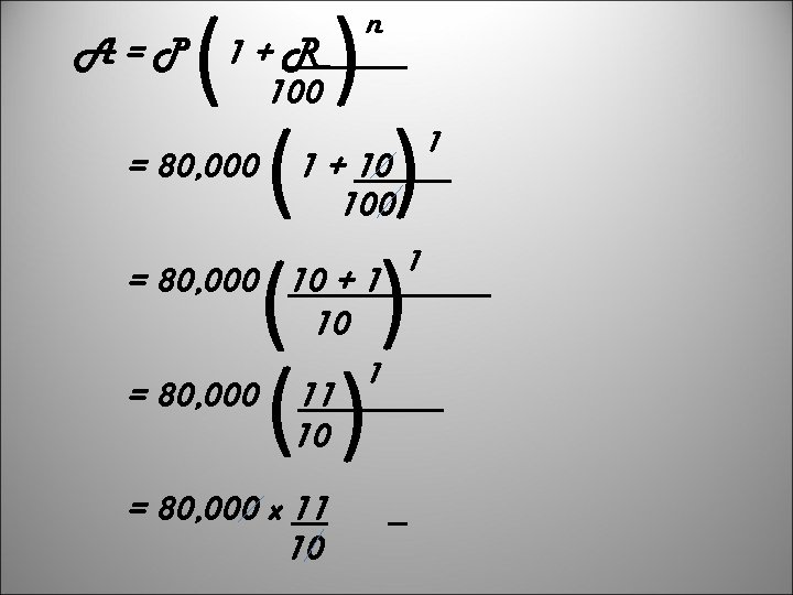 ( ( ( = 80, 000 ( ( A=P 1+R 100 n 1 +