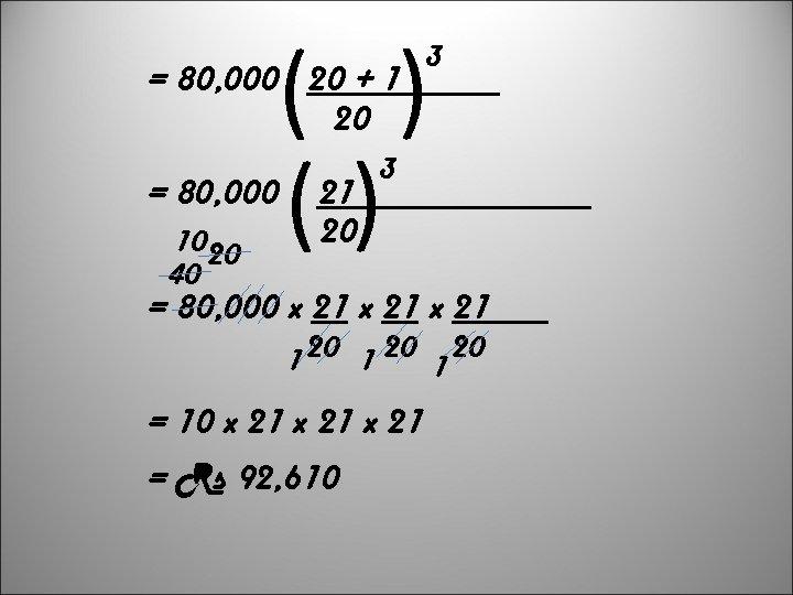 ( ( ( = 80, 000 20 + 1 20 1020 40 ( =