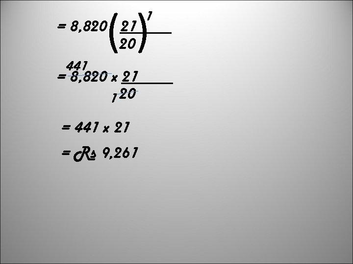 ( ( = 8, 820 21 20 441 1 = 8, 820 x 21