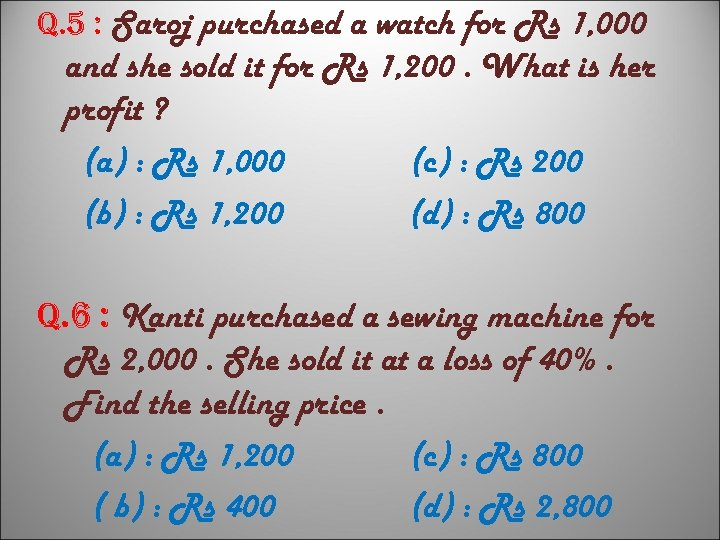 q. 5 : Saroj purchased a watch for Rs 1, 000 and she sold