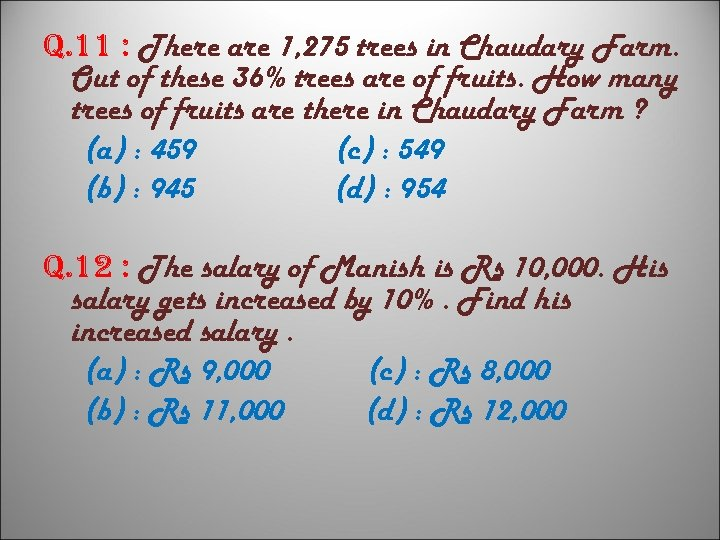 q. 11 : There are 1, 275 trees in Chaudary Farm. Out of these