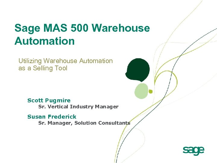 Sage MAS 500 Warehouse Automation Utilizing Warehouse Automation as a Selling Tool Scott Pugmire