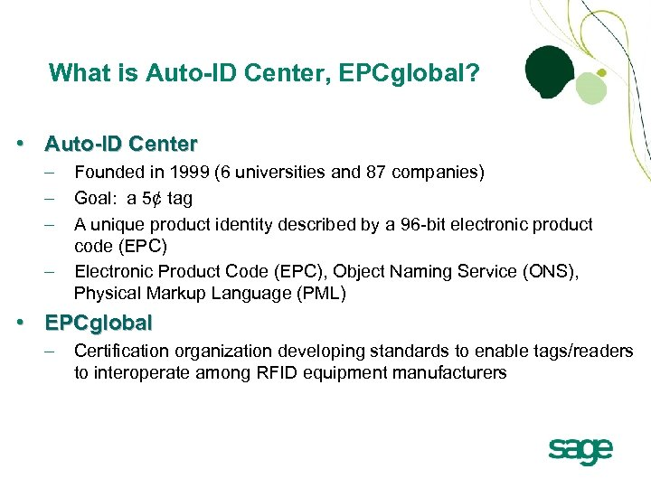 What is Auto-ID Center, EPCglobal? • Auto-ID Center – – Founded in 1999 (6