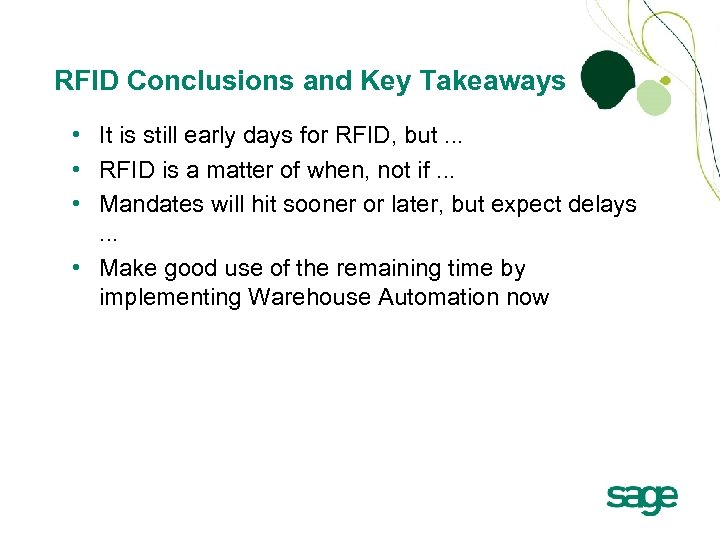 RFID Conclusions and Key Takeaways • It is still early days for RFID, but.