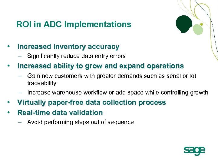 ROI in ADC Implementations • Increased inventory accuracy – Significantly reduce data entry errors