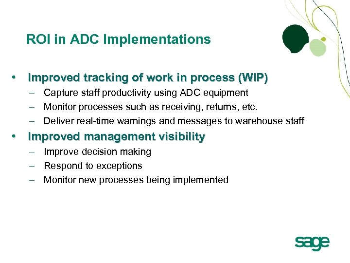ROI in ADC Implementations • Improved tracking of work in process (WIP) – Capture