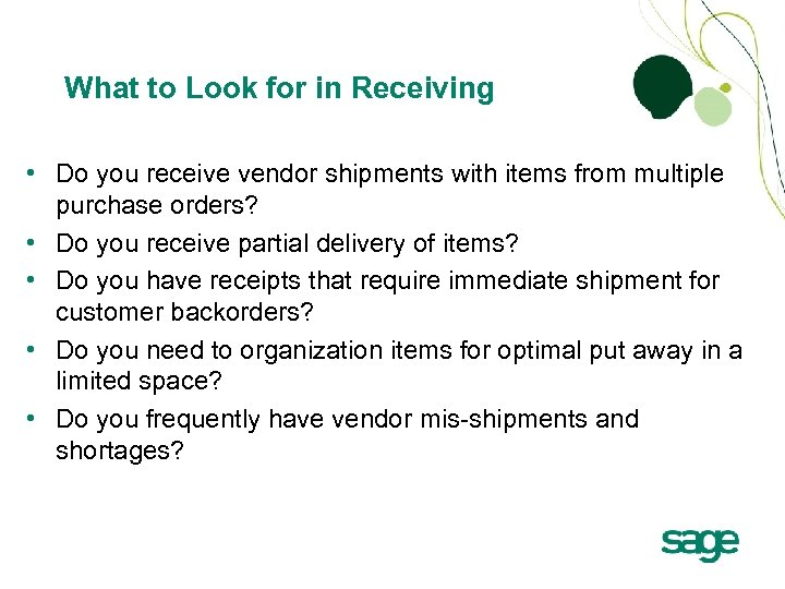 What to Look for in Receiving • Do you receive vendor shipments with items