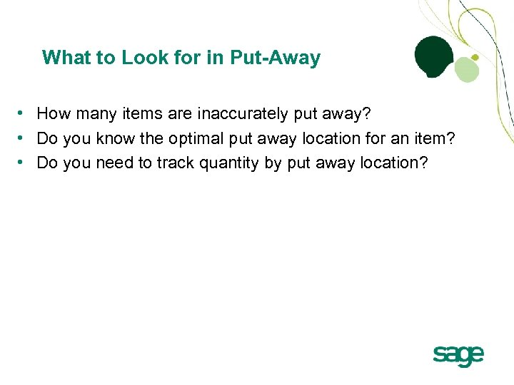 What to Look for in Put-Away • How many items are inaccurately put away?