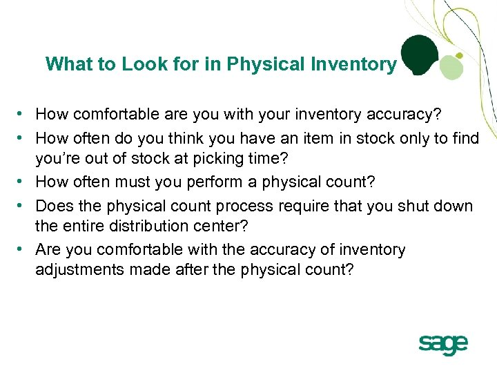 What to Look for in Physical Inventory • How comfortable are you with your
