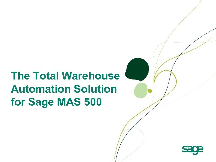 The Total Warehouse Automation Solution for Sage MAS 500