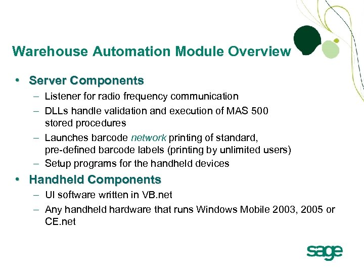Warehouse Automation Module Overview • Server Components – Listener for radio frequency communication –