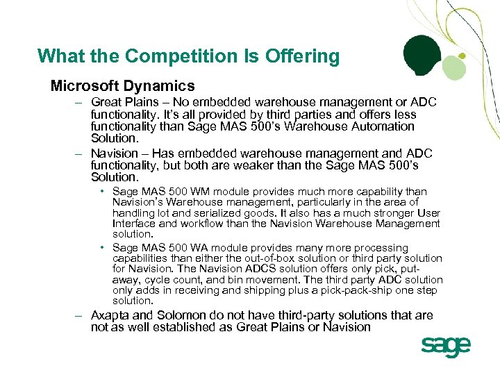 What the Competition Is Offering Microsoft Dynamics – Great Plains – No embedded warehouse