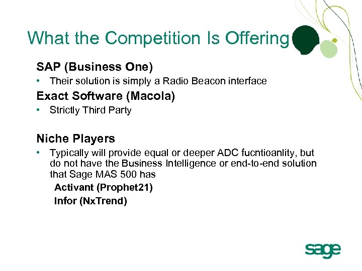 What the Competition Is Offering SAP (Business One) • Their solution is simply a