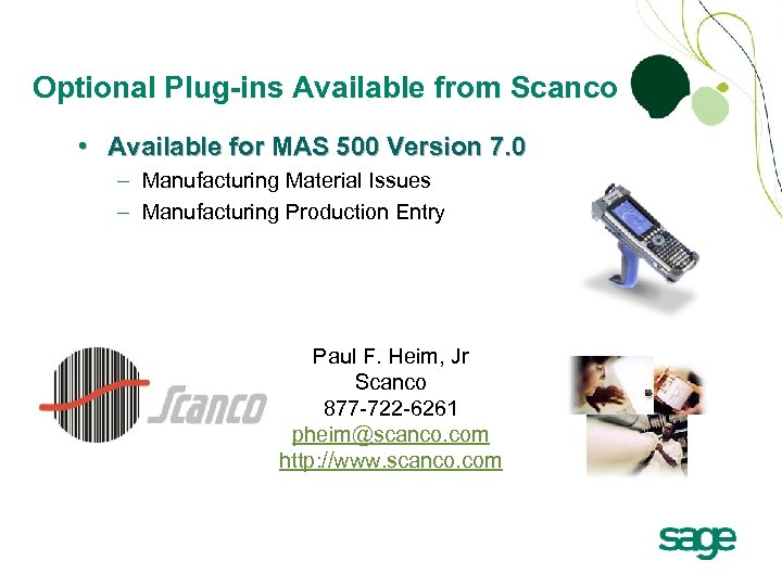 Optional Plug-ins Available from Scanco • Available for MAS 500 Version 7. 0 –
