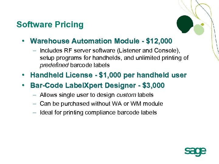 Software Pricing • Warehouse Automation Module - $12, 000 – Includes RF server software