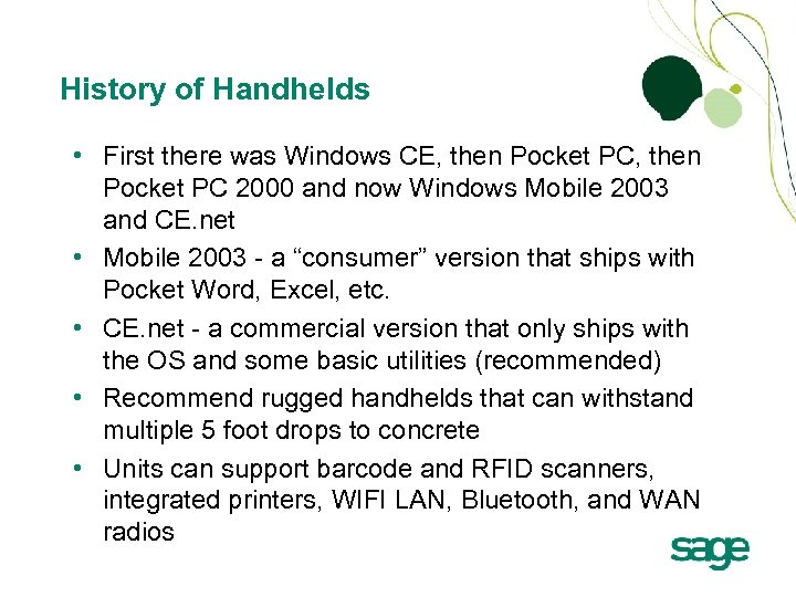 History of Handhelds • First there was Windows CE, then Pocket PC 2000 and