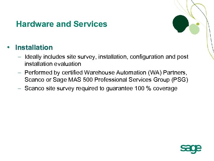 Hardware and Services • Installation – Ideally includes site survey, installation, configuration and post
