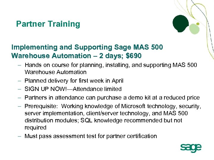 Partner Training Implementing and Supporting Sage MAS 500 Warehouse Automation – 2 days; $690