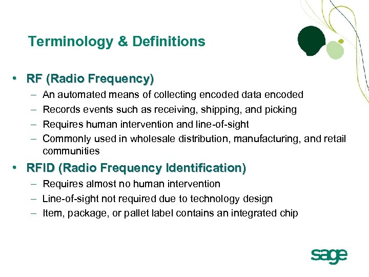 Terminology & Definitions • RF (Radio Frequency) – – An automated means of collecting