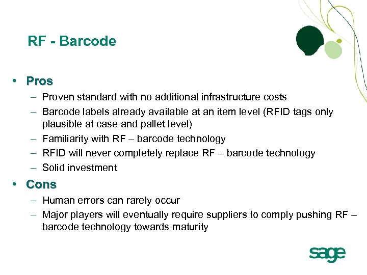 RF - Barcode • Pros – Proven standard with no additional infrastructure costs –
