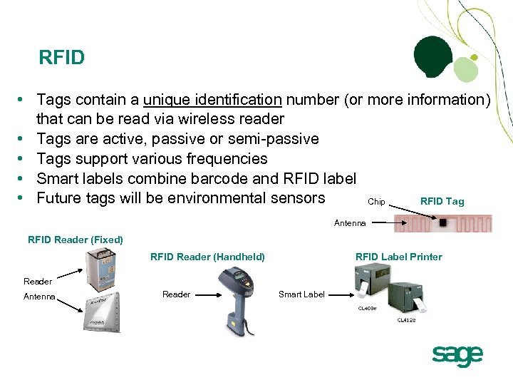RFID • Tags contain a unique identification number (or more information) that can be