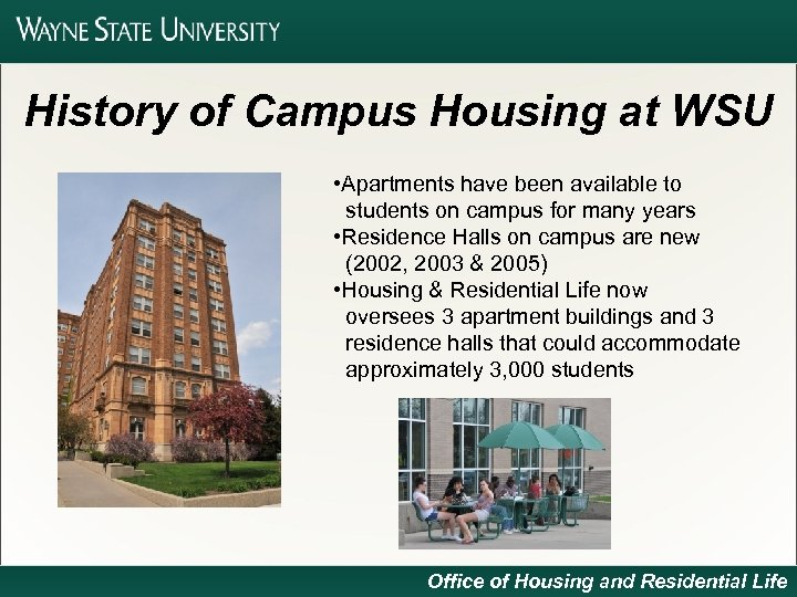 History of Campus Housing at WSU • Apartments have been available to students on
