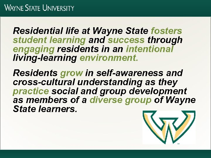 Residential life at Wayne State fosters student learning and success through engaging residents in