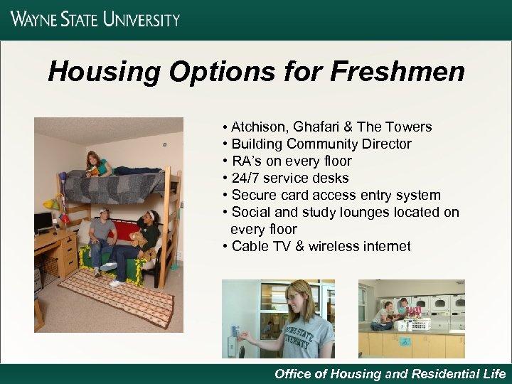 Housing Options for Freshmen • Atchison, Ghafari & The Towers • Building Community Director