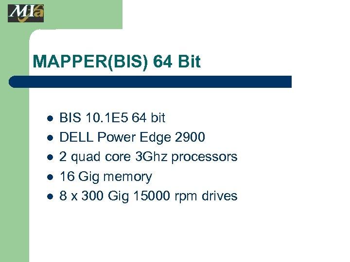 MAPPER(BIS) 64 Bit l l l BIS 10. 1 E 5 64 bit DELL